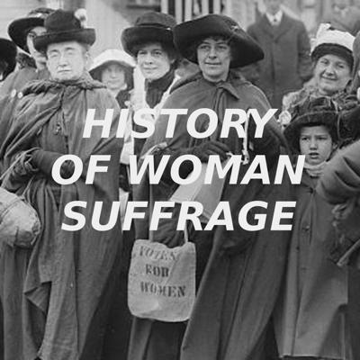 The History Of Woman Suffrage