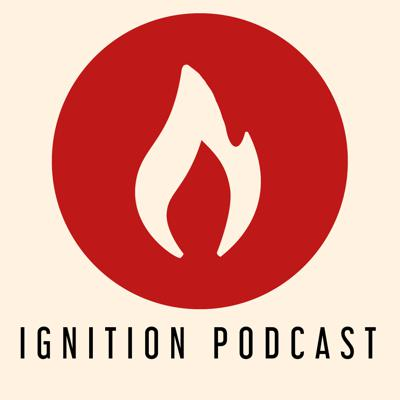 Ignition Podcast
