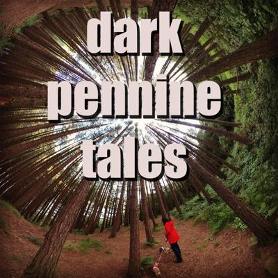 These are the Podcasts for Dark Pennine Tales, Scary Fiction, True Crime and Ghostly Legends