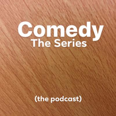 Comedy The Series