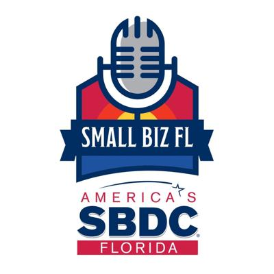 Small Biz Florida - Ep. 10 - Special COVID-19 Episode - SBA Economic Injury Disaster Loan (EIDL) & Payroll Protection Program (PPP)
