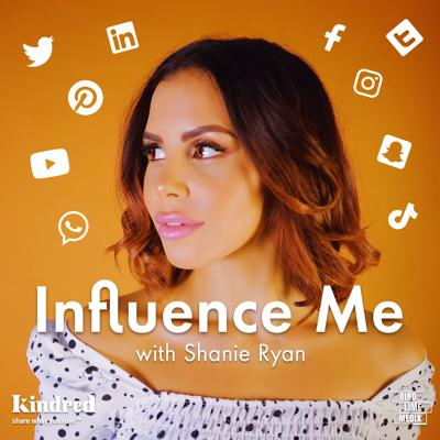 'Influence Me' Podcast