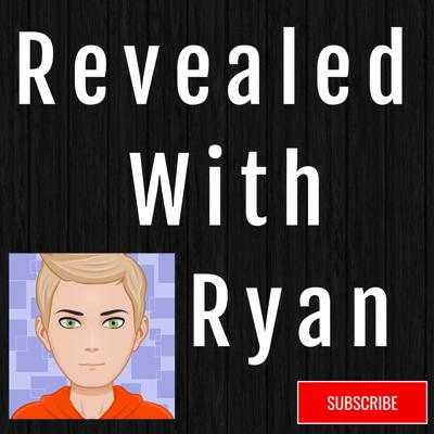 Revealed with Ryan