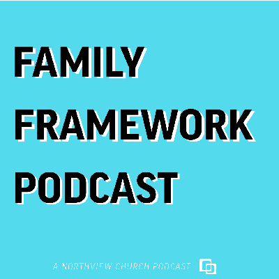 Welcome to the Family Framework Podcast where host Kurt Brodbeck talks with guests about parenting and making the most of each moment!