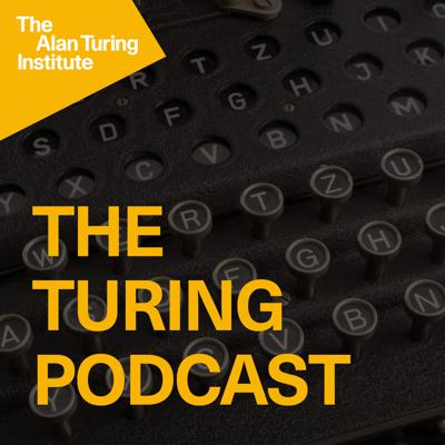 The Turing Podcast is an exciting new podcast from The Alan Turing Institute, the UK's national institute for data science and artificial intelligence.