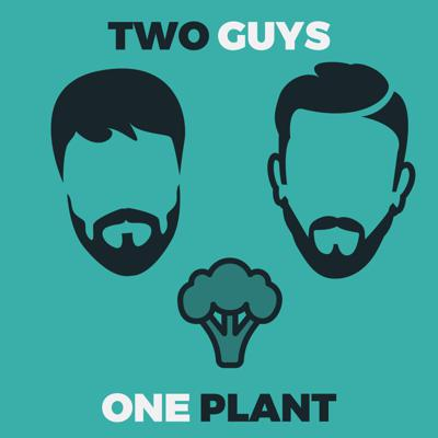 The Two Guys One Plant Podcast