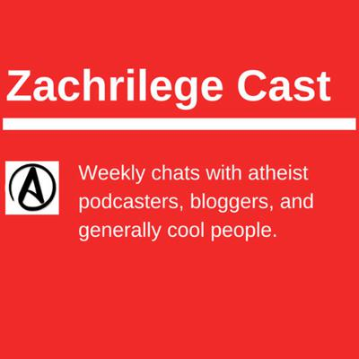 Zachrilege Cast is an interview program with the best of the secular community and other awesome people.