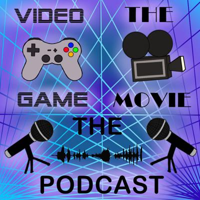 Video Game: The Movie: The Podcast
