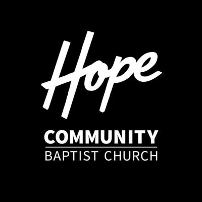 Welcome to the podcast of Hope Community Baptist Church.