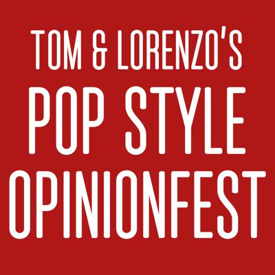 Authors and bloggers Tom Fitzgerald and Lorenzo Marquez render judgment on all the latest goings-on in the worlds of celebrity, pop culture, television and fashion. Strap yourselves in for some hilarious opinionating on all the most pressing issues of our time, darlings.