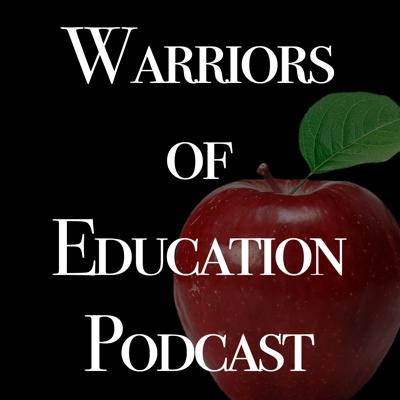 Warriors of Education Podcast