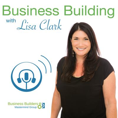 Business Building with Lisa Clark