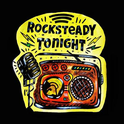 Rocksteady Tonight's Podcast
