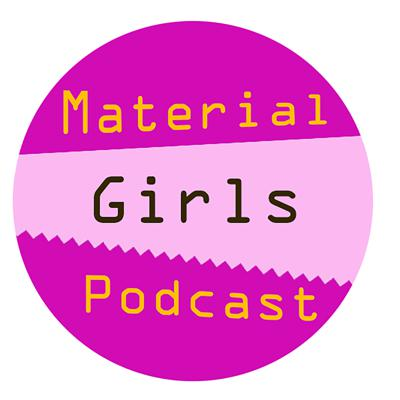 Material Girls Podcast