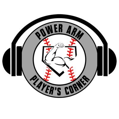 The Power Arm Player's Corner is the only podcast made by players and for players. Each episode features a college or professional baseball player, talking about their experience and offering advice to others. Our goal is to spread baseball knowledge and grow the game!