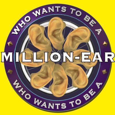 Who Wants To Be A Million Ear