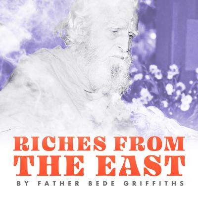 Father Bede Griffiths: Riches from the East