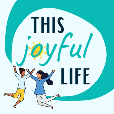 This Joyful Life Podcast