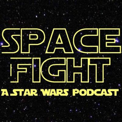 Space Fight: A Star Wars Podcast