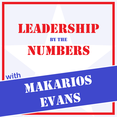 Leadership by the Numbers with Makarios Evans