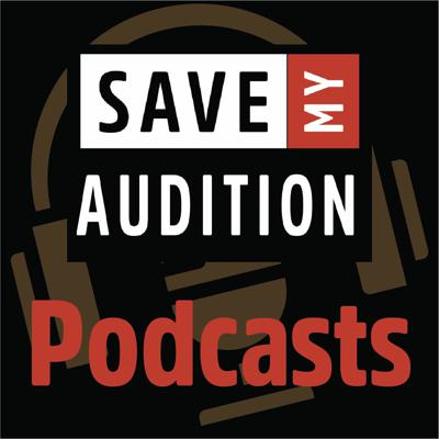 Save My Audition Podcasts