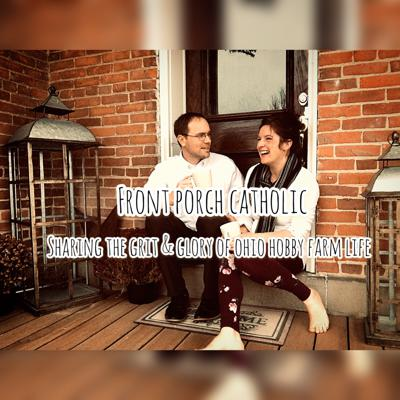 Sharing the grit and glory of Ohio Hobby Farm Life as if you sat down with us on the front porch. Listen in on our monthly conversation about faith, culture, and homestead life as a family of 9 in the modern world. At Front Porch Catholic, we believe that,