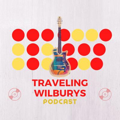 Traveling Wilburys Podcast