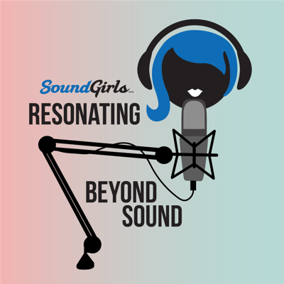 Resonating Beyond Sound. We speak to audio professionals from all walks of life, to learn how we can better support one another towards a more diversified industry. We also talk to our soundgirls.org profile people and dive a little deeper with them.