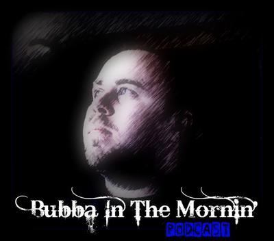 Bubba In The Morning