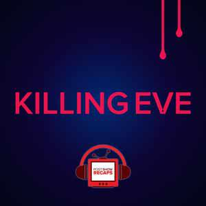 Killing Eve: Post Show Recap from Josh Wigler and Jessica Liese