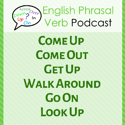 Cover art for 253. Come Up, Get Up & 3 Others | Phrasal Verb Story