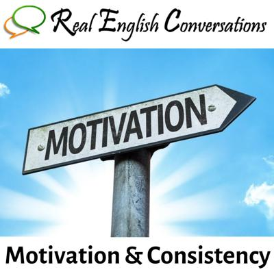 Cover art for 45. Consistency & Motivation | Tips to Learn English Faster | Real English