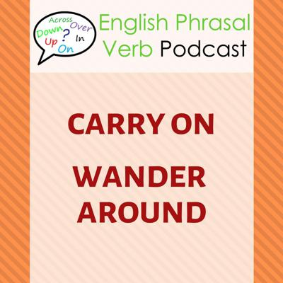 Cover art for Phrasal Verbs (258): Carry On, Wander Around | Learn with English Stories