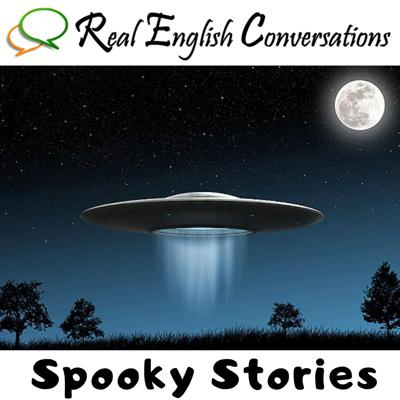 Cover art for 48. Spooky Stories: UFO's & Ghosts | Learn English from Stories