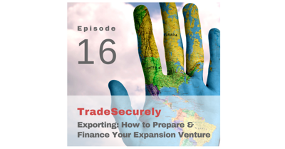 Cover art for Episode 16: Exporting – How to Prepare and Finance Your Expansion Venture