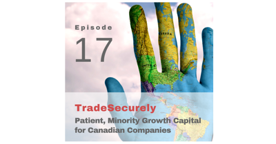 Cover art for Episode 17: Patient, Minority Growth Capital for Canadian Companies