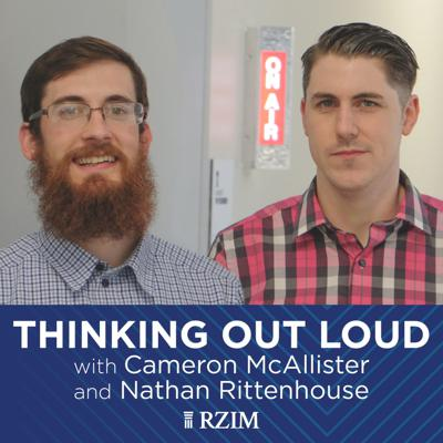 RZIM: Thinking Out Loud Broadcasts