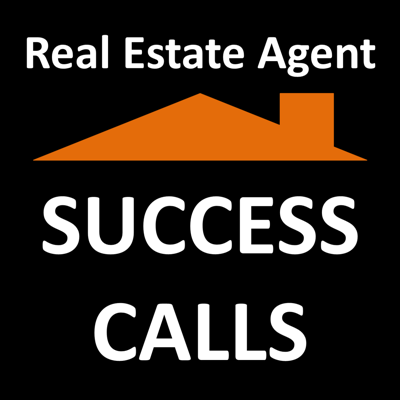 Real Estate Agent Success Calls