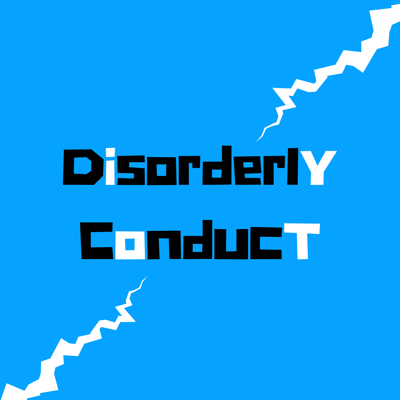 Disorderly Conduct Podcast
