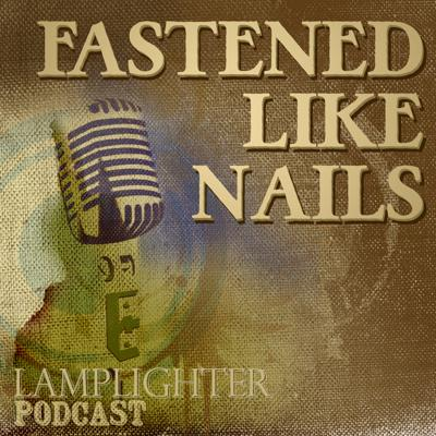 Fastened Like Nails