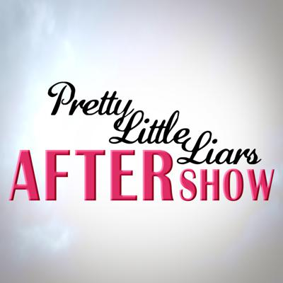 Pretty Little Liars Review and After Show