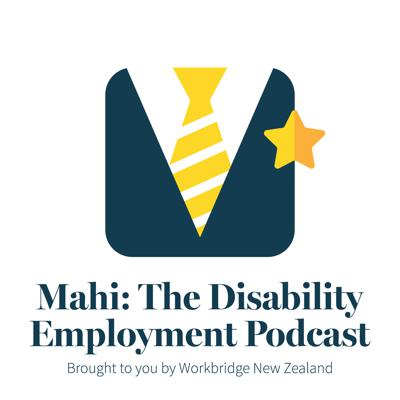 Mahi - The Disability Employment Podcast