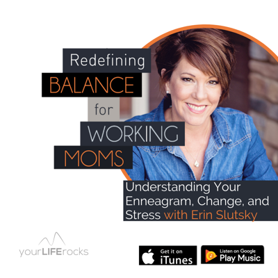 Cover art for Understanding Your Enneagram, Change, and Stress with Erin Slutsky