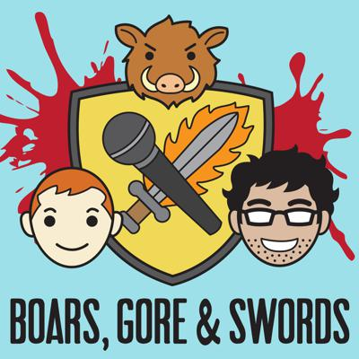 Boars, Gore, and Swords: A Podcast