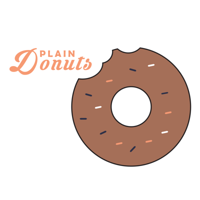 Plain Donuts is a podcast by millennials. For millennials and really mature 12-year-olds.