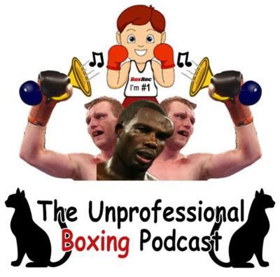 The (un)Professional Boxing Podcast