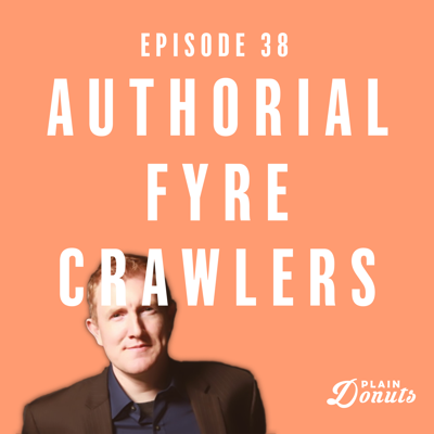 Cover art for 038 - Authorial Fyre Crawlers