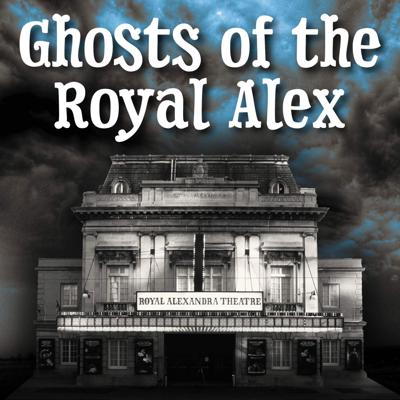 Ghosts of the Royal Alex
