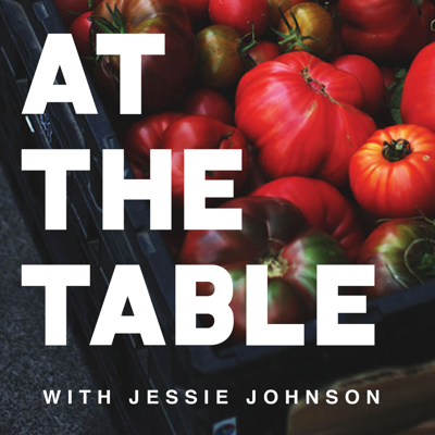 At The Table is a podcast that shares stories from the front lines of a more sustainable, accessible, inclusive food system.