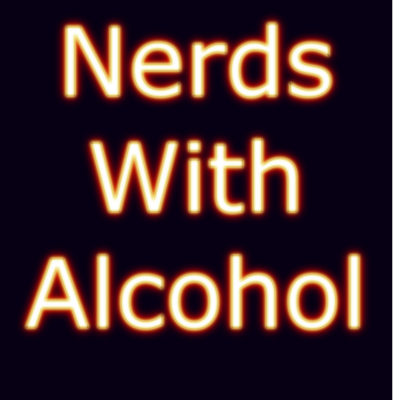 Nerds With Alcohol Show